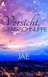 Vorsicht, Sternschnuppe - Jae K. Shim