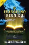 O Evangelho Reunido - JUANRIBE PAGLIARIN