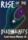 Rise of the Death Walkers (The Circle of Heritage Saga) - Lawrence Nason Jr.