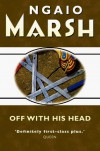 Off With His Head - Ngaio Marsh