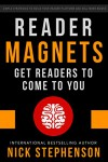 Reader Magnets: Build Your Author Platform and Sell more Books on Kindle (Book Marketing for Authors 1) - Nick Stephenson