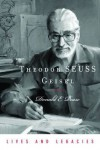 Theodor Seuss Geisel (Lives and Legacies) - Donald E. Pease