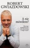 A nie mówiłem? - Robert Gwiazdowski