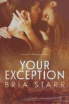 Your Exception - Bria Starr