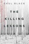 The Killing Lessons: A Novel - Saul Black