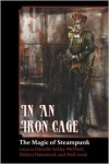 In An Iron Cage - Neal Levin (Editor),  Danielle Ackley-McPhail (Editor),  Elektra Hammond (Editor)
