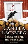 Schneesturm und Mandelduft: Kriminalroman - Camilla Läckberg
