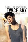 Twice Shy (Shelter) (Volume 3) - Kate Sherwood
