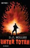 Unter Toten 1: Roman - D.J. Molles, Wally Anker