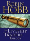 The Liveship Traders Trilogy 3-Book Bundle: Ship of Magic, Mad Ship, Ship of Destiny - Robin Hobb