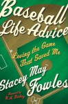 Baseball Life Advice: Loving the Game That Saved Me - Stacey May Fowles