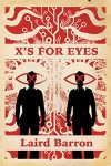 X's For Eyes - Laird Barron