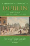A Traveller's Companion to Dublin (Traveller's Companion Series) - Thomas Pakenham, Valerie Pakenham