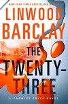 The Twenty-Three: A Promise Falls Novel (Promise Falls Trilogy) - Linwood Barclay