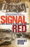 Signal Red - Robert Ryan, Bruce Reynolds