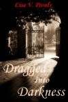 Dragged Into Darkness - Lisa V. Proulx