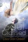 Soul Crossed - Lisa Gail Green