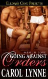 Going Against Orders - Carol Lynne