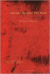 Society Against the State: Essays in Political Anthropology - Pierre Clastres