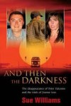 And Then the Darkness - Sue     Williams