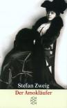 Der Amokläufer - Stefan Zweig