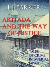 Akitada and the Way of Justice (Akitada Stories) - I.J. Parker