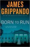 Born To Run - James Grippando