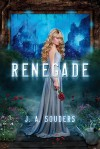 Renegade (The Elysium Chronicles, #1) - J.A. Souders
