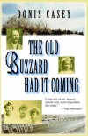 The Old Buzzard Had It Coming - Donis Casey