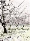 Waiting For Spring - R.J. Keller
