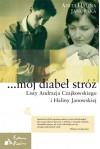 ...mój diabeł stróż. Listy Andrzeja Czajkowskiego i Haliny Janowskiej - Anita Halina Janowska