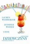 Amerykańskie dziewczyny poszukują szczęścia - Jennifer Weiner, Lauren Weisberger