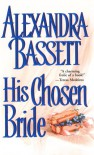 His Chosen Bride - Alexandra Bassett