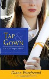 Tap & Gown - Diana Peterfreund
