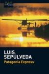 Patagonia Express - Luis Sepúlveda
