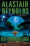Blue Remembered Earth (Poseidon's Children, #1) - Alastair Reynolds