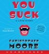 You Suck: A Love Story (Vampire Trilogy #2) - Christopher Moore, Susan   Bennett