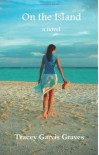 On the Island - Tracey Garvis-Graves