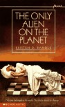 The Only Alien on the Planet - Kristen D. Randle
