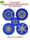 Elegant Christmas Ornaments to Crochet - Barbara Christopher