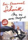 Ma vie avec Mozart - Éric-Emmanuel Schmitt
