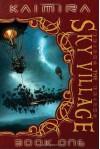 Kaimira:  The Sky Village: Book One - Monk Ashland;Nigel Ashland