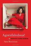 Agorafabulous!: Dispatches from My Bedroom - Sara Benincasa