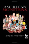 American Monsters - Sezin Koehler