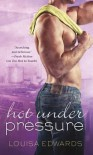 Hot Under Pressure (Rising Star Chef, #3) - Louisa Edwards