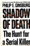The Shadow of Death: The Hunt for a Serial Killer - Philip E. Ginsburg