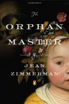The Orphanmaster: A Novel of Early Manhattan - Jean Zimmerman