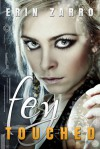 Fey Touched (Fey Touched #1) - Erin Zarro