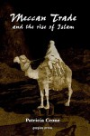 Meccan Trade and the Rise of Islam - Patricia Crone