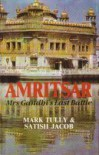 Amritsar: Mrs. Gandhi's Last Battle - Mark Tully, Satish Jacob